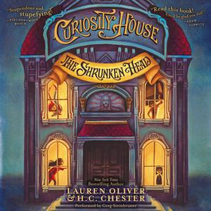 «Curiosity House: The Shrunken Head» by Lauren Oliver,H.C. Chester