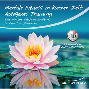 «Mentale Fitness in kurzer Zeit: Autogenes-Training» by Christina Wiesemann