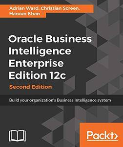 Oracle Business Intelligence Enterprise Edition 12c - Second Edition