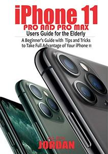 iPhone 11 Pro and Pro Max Users Guide For the Elderly