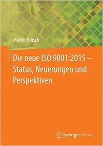 Die neue ISO 9001:2015 - Status, Neuerungen und Perspektiven (repost)