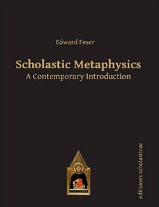 Scholastic Metaphysics: A Contemporary Introduction (repost)