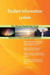 Student information system The Ultimate Step-By-Step Guide