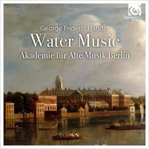 Akademie fur Alte Musik Berlin - George Frideric Handel: Water Music (2016) [Re-Up]