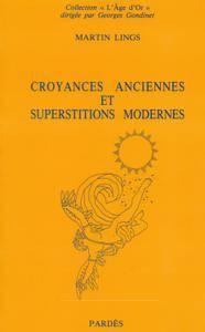 """Martin Lings, """"Croyances anciennes et superstitions modernes"""""""