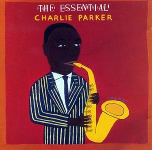 Charlie Parker - The Essential Charlie Parker [Recorded 1946-1953] (1992)