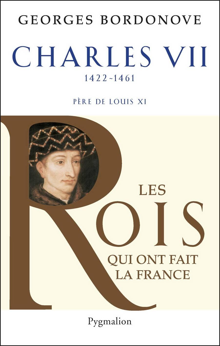 "Georges Bordonove, ""Charles VII : Le Victorieux"""