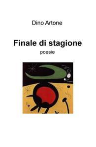 Finale di stagione di Dino Artone