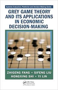 Grey Game Theory and Its Applications in Economic Decision-Making (Repost)