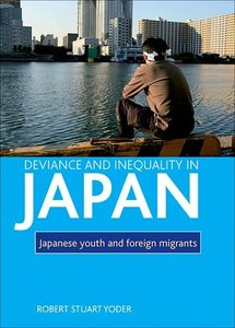 Deviance and Inequality in Japan Japanese Youth and Foreign Migrants
