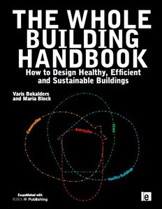 The Whole Building Handbook: How to Design Healthy, Efficient and Sustainable Buildings (repost)