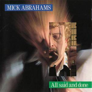 Mick Abrahams - All Said And Done (1991) [Re-Up]