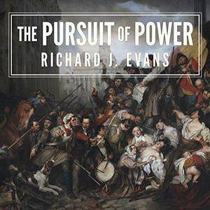 The Pursuit of Power: Europe: 1815-191 [Audiobook]