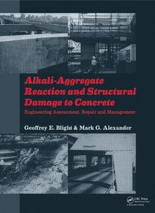 Alkali-Aggregate Reaction and Structural Damage to Concrete: Engineering Assessment, Repair and Management (repost)