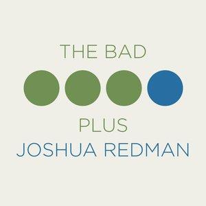 The Bad Plus - The Bad Plus & Joshua Redman (2015) [Official Digital Download 24-bit/96 kHz]