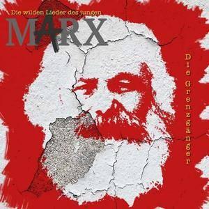 Die Grenzgänger - Die wilden Lieder des jungen Marx (2018)