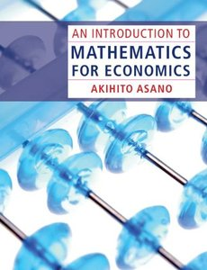 An Introduction to Mathematics for Economics (repost)