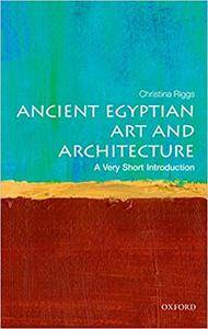 Ancient Egyptian Art and Architecture: A Very Short Introduction (Repost)