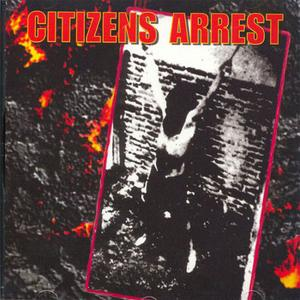Citizens Arrest - s/t (1994) {Lost & Found}