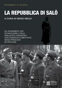 Diego Meldi - La repubblica di Salò. Frammenti di storia (2012)