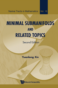Minimal Submanifolds And Related Topics, Second Edition