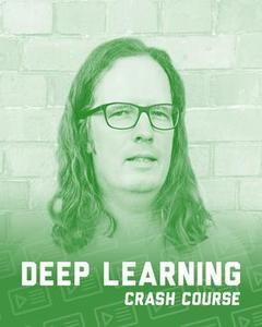 Deep Learning Crash Course