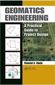 Geomatics Engineering: A Practical Guide to Project Design (Repost)