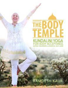 The Body Temple: Kundalini Yoga For Body Acceptance, Eating Disorders & Radical Self-Love (repost)