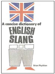A Concise dictionary of English Slang (repost)