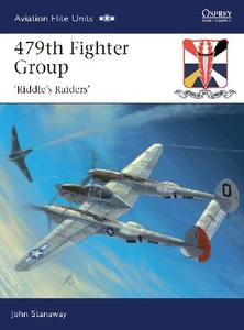 479th Fighter Group: Riddle's Raiders (Osprey Aviation Elite Units 32)