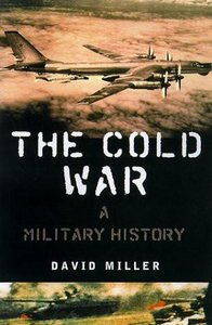 The Cold War: A Military History (repost)