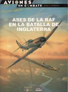 Ases de la RAF en la Batalla de Inglaterra (Aviones en Combate. Ases y leyendas 17)