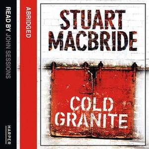 «Cold Granite» by Stuart MacBride