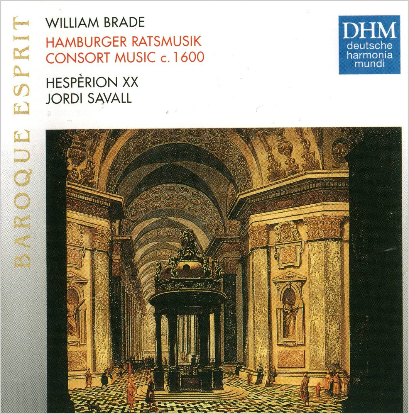 Hesperion XX, Jordi Savall - William Brade: Hamburger Ratsmusik - Consort Music C. 1600 (1998) [Re-Up]