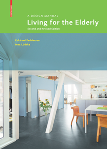 Living for the Elderly : A Design Manual, Second and Revised Edition