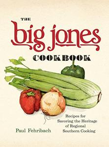 The Big Jones Cookbook: Recipes for Savoring the Heritage of Regional Southern Cooking (Repost)