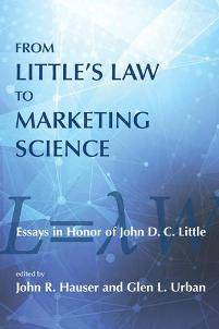 From Little's Law to Marketing Science : Essays in Honor of John D. C. Little
