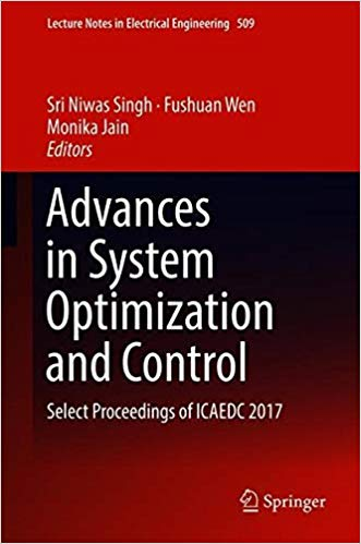 Advances in System Optimization and Control: Select Proceedings of ICAEDC 2017