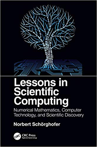 Lessons in Scientific Computing: Numerical Mathematics, Computer Technology, and Scientific Discovery