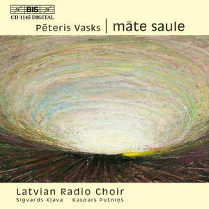 Latvian Radio Choir, Sigvards Klava, Kaspars Putnins - Peteris Vasks: Mate Saule (2001)