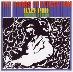 Dave Pike - The Doors Of Perception (1970) {Wounded Bird WOU2007 rel 2007}