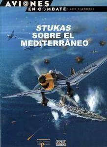 Stukas Sobre el Mediterraneo (Aviones en Combate: Ases y Leyendas 07)