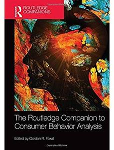 The Routledge Companion to Consumer Behavior Analysis [Repost]