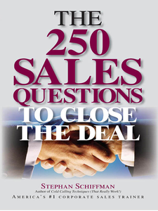 The 250 Sales Questions to Close the Deal (repost)