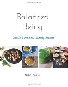 Balanced Being: Simple & Delicious Healthy Recipes