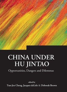 China Under Hu Jintao: Opportunities, Dangers, and Dilemmas