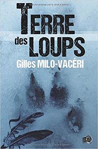 Terre des Loups - Gilles Milo-Vacéri