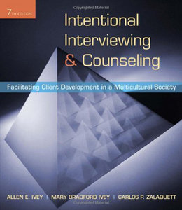 Intentional Interviewing and Counseling: Facilitating Client Development in a Multicultural Society, 7th Edition (repost)