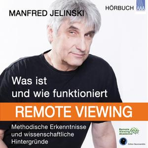 «Was ist und wie funktioniert Remote Viewing?» by Manfred Jelinski