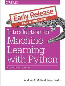 Introduction to Machine Learning with Python (Early Release)